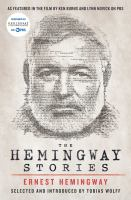 The Hemingway stories : as featured in the film by Ken Burns and Lynn Novick