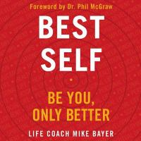 Best self [sound recording (unabridged book on CD)] : be you, only better