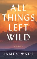 All Things Left Wild