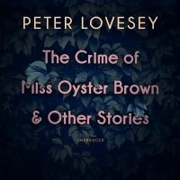 The Crime of Miss Oyster Brown & Other Stories