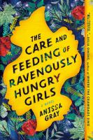 The Care and Feeding of Ravenously Hungry Girls [GRPL Book Club]