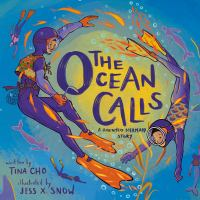 The ocean calls : a haenyeo mermaid story1 volume (unpaged) : color illustrations ; 27 cm