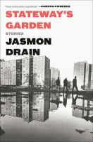Stateways Garden: Stories by Jasmon Drain