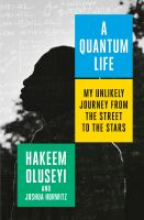 A quantum life : my unlikely journey from the street to the stars