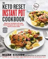 The Keto Reset Instant Pot Cookbook: Reboot your Metabolism With Simple Delicious Ketogenic Diet Recipes for your Electric Pressure Cooker