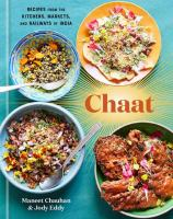 Chaat : the best recipes from the kitchens, markets, and railways of India272 pages : color illustrations ; 25 cm