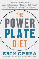 POWER PLATE DIET : DISCOVER THE ULTIMATE ANTI-INFLAMMATORY MEALS TO FAT-PROOF YOUR BODY AND RESTORE YOUR HEALTH
