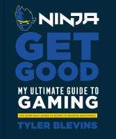 Ninja: get good : my ultimate guide to gaming