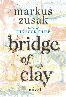 Zusak Bridge of Clay