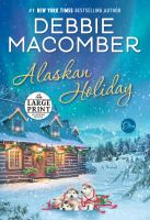 Alaskan holiday [large print] : a novel