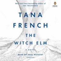 The witch elm [sound recording (unabridged book on CD)] : a novel