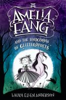 Amelia Fang and the Unicorns of Glitteropolis.