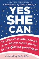 Yes She Can: 10 Stories of Hope & Change From Young Female Staffers of the Obama White House