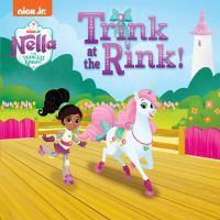 Trink at the Rink! (Nella the Princess Knight).