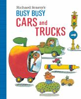 Richard Scarry's Busy Busy Cars and Trucks.
