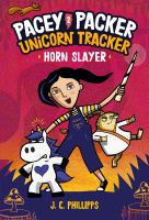Pacey Packer, unicorn tracker. 2, Horn slayer