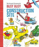 Richard Scarry's Busy, Busy Construction Site.