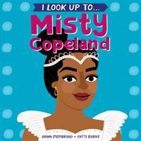 I Look up To... Misty Copeland