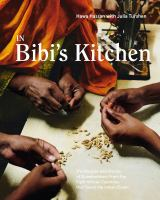 In Bibi's Kitchen: The Recipes & Stories of Grandmothers From the Eight African Countries That Touch the Indian Ocean