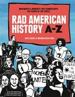 Rad American History A-Z: Movements & Moments That Demonstrate the Power of the People