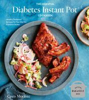 The Essential Diabetes Instant Pot Cookbook