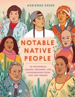Notable Native People 50 Indigenous Leaders, Dreamers, and Changemakers from Past and Present
