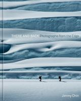 There and Back : Photographs from the Edge