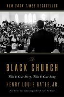 The Black church : this is our story, this is our song
