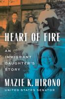 Heart of Fire : An Immigrant Daughter's Story