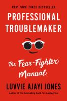 Professional troublemaker : the fear fighter manual