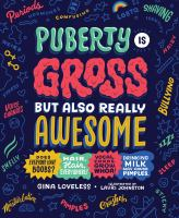 Puberty is gross but also really awesome