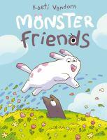 Monster friends265 pages : color illustrations ; 22 cm