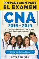 CNA Preparacion Para El Examen: Guia De Estudio De Habilidades Cna: CNA Preparacion Para El Examen: Guia De Estudio De Habilidades CNA