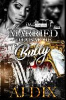 Married to A B-More Bully