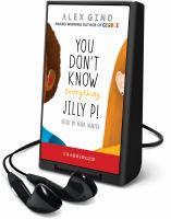 You Don't Know Everything, Jilly P!