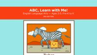 ABC, learn with me! [electronic resource (preloaded tablet on Playaway Launchpad)].