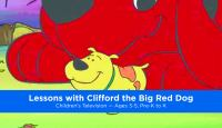 Lessons With Clifford The Big Red Dog