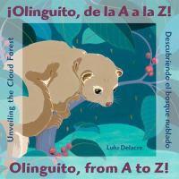 ¡Olinguito, De La A A La Z! Descubriendo El Bosque Nublado