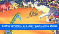 Giraffes Can't Dance and Other Favorite Animal Stories