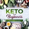Keto for beginners. A Complete 21-Day Plan for Rapid Weight Loss and Burn Fat Right Now!