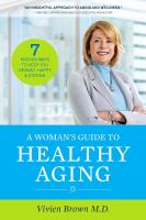 Woman's Guide to Healthy Aging: 7 Proven Ways to Keep You Vibrant, Happy & Stron