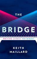 The bridge : writing across the binary