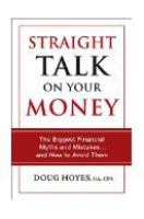 Straight talk on your money : the biggest financial myths and mistakes ... and how to avoid them