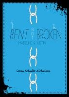 Bent Not Broken: Madeline and Justin
