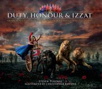 Duty, honour & izzat : from golden fields to crimson : Punjab's brothers in arms in Flanders