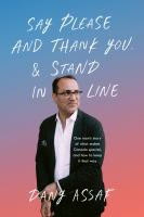 Say Please and Thank You and Stand in Line : One Man's Story of What Makes Canada Special, and How to Keep It That Way