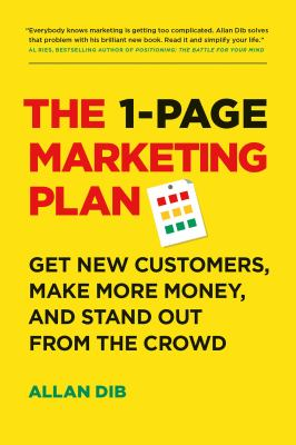 The 1page marketing plan  get new customers make more money and stand out from the crowd
