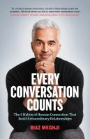 Every Conversation Counts : The Five Habits of Human Connection that Build Extraordinary Relationships.