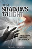From shadows to light : a whole human approach to mental health