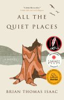 All the Quiet Places A Novel